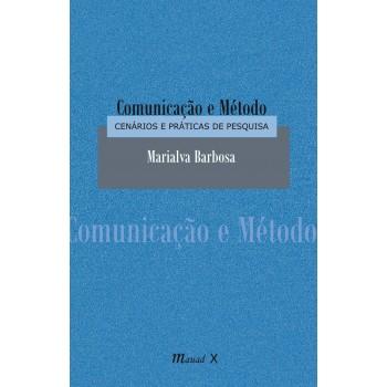 Comunicação e Método: Cenários e Práticas de Pesquisa