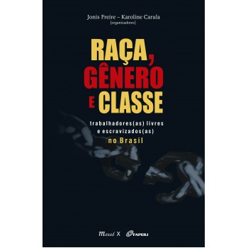 Raça, Gênero e Classe: Trabalhadores(as) livres e escravizados(as) no Brasil