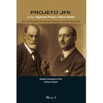 Projeto JFK: juntar Sigmund Freud e Hans Kelsen  uma aproximação entre subjetividade e direito