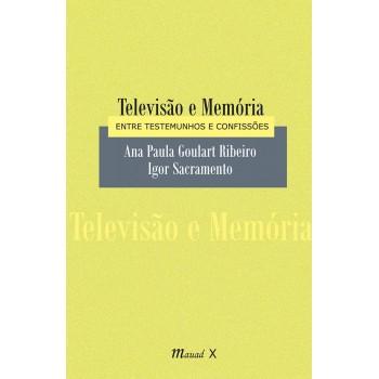 Televisão e Memória: Entre Testemunhos e Confissões