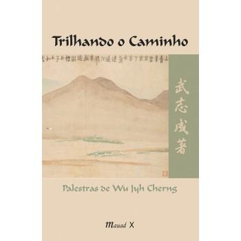 Trilhando o caminho: palestras de Wu Jyh Cherng