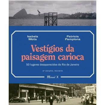 Vestígios da Paisagem Carioca: 50 lugares desaparecidos do Rio de Janeiro -  2 edição