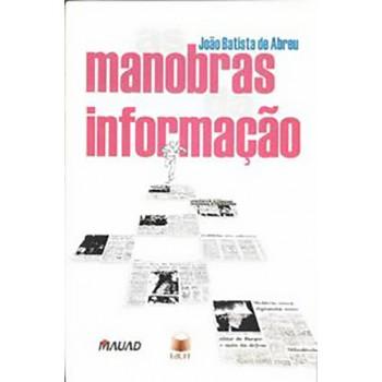 Manobras da Informação, As