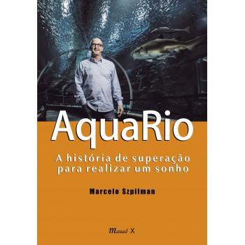 AquaRio: a história de superação para realizar um sonho