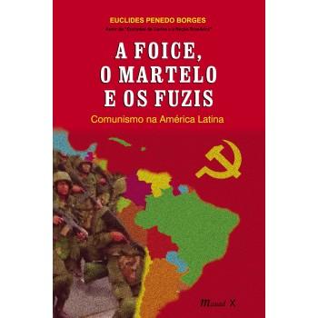 Foice, o Martelo e os Fuzis, A - Comunismo na América Latina