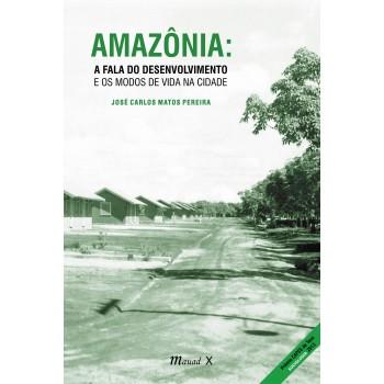 Amazônia: a fala do desenvolvimento e os modos de vida na Cidade