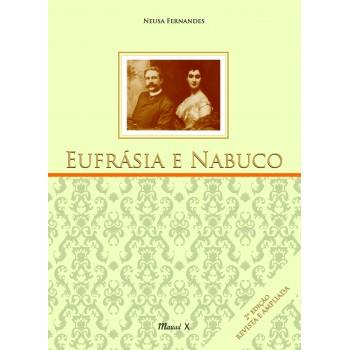 Eufrásia e Nabuco - segunda edição - revista e ampliada