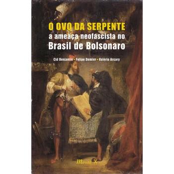 Ovo da Serpente:a ameaça neofascista no Brasil de Bolsonaro, O