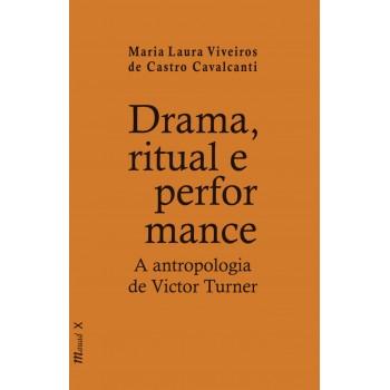 Drama, ritual e performance: a antropologia de Victor Turner