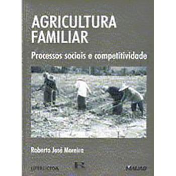 Agricultura Familiar: Processos sociais e competitividade
