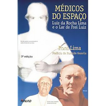 Médicos do Espaço - Luiz da Rocha Lima e o Lar de Frei Luiz