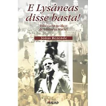 E Lysâneas disse Basta: Esboço biográfico de Lysâneas Maciel