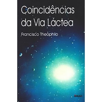 Coincidências da Via Láctea
