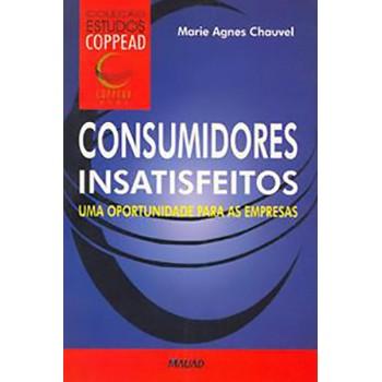 Consumidores Insatisfeitos: uma oportunidade para as empresas