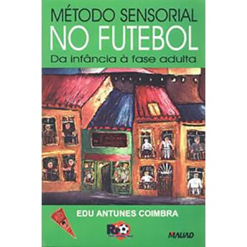 Método Sensorial no Futebol: Da infância  à fase adulta