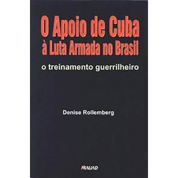 Apoio de Cuba à Luta Armada no Brasil, O