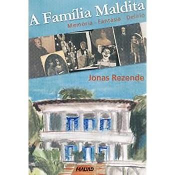 Família Maldita, A: Memória, Fantasia, Delírio