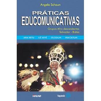 Práticas Educomunicativas: Grupos Afro-descendentes. Salvador–Bahia