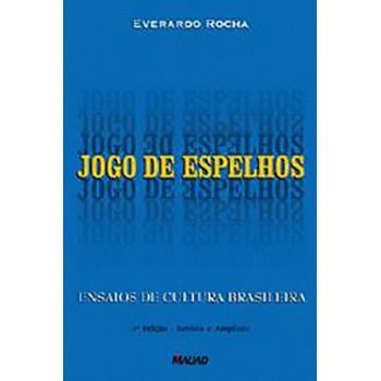 Jogo de Espelhos: Ensaios de Cultura Brasileira