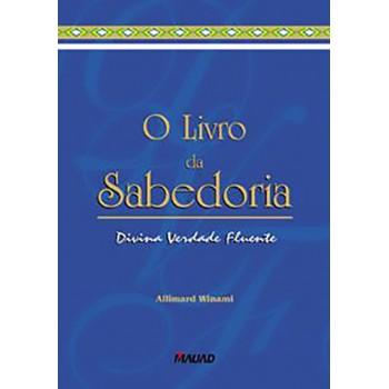 Livro da Sabedoria, O:  Divina, verdade, fluente