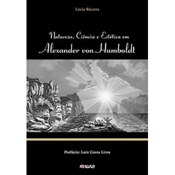 Natureza, Ciência e Estética em Von Humboldt