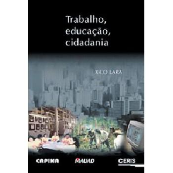 Trabalho, Educação, Cidadania
