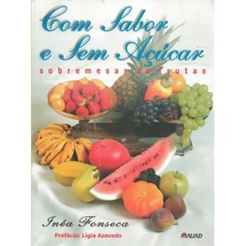 Com sabor e sem açúcar: Sobremesas de frutas