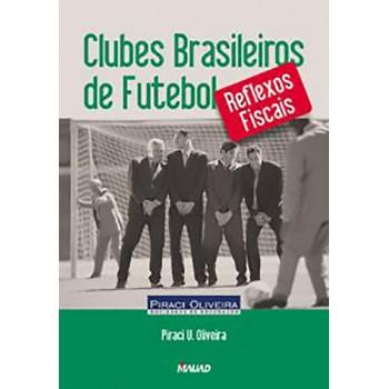 Clubes Brasileiros de Futebol: Reflexos Fiscais
