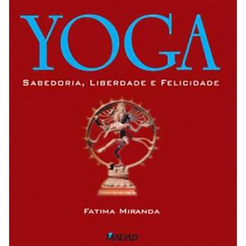 Yoga: Sabedoria, Liberdade e Felicidade