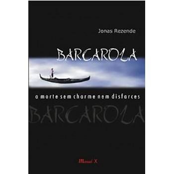 Barcarola: A morte sem charme nem disfarces