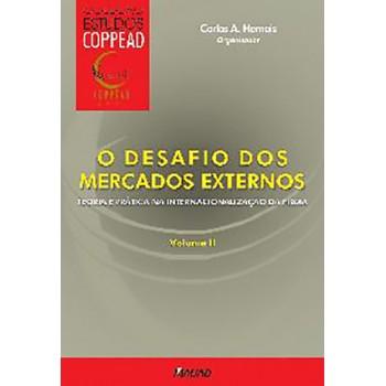 O Desafio dos Mercados Externos: Teoria e prática na internacionalização da firma - volume II