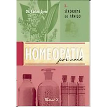 Homeopatia por você. Volume. 1. Síndrome do Pânico