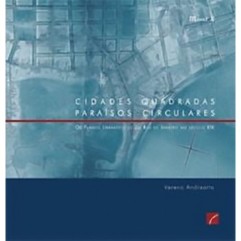 Cidades Quadradas: paraísos Circulares
