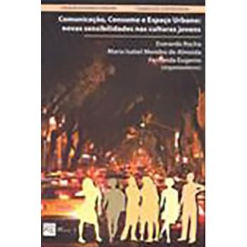 Comunicação, Consumo e Espaço Urbano: novas sensibilidades nas culturas jovens