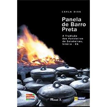 Panela de Barro Preta: A tradição das paneleiras de Goiabeiras, Vitória-ES