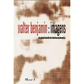 Walter Benjamin: Imagens