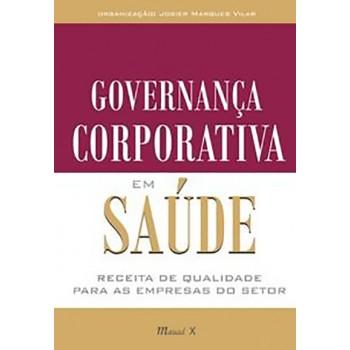 Governança corporativa em saúde: Receita de qualidade para as empresas do setor