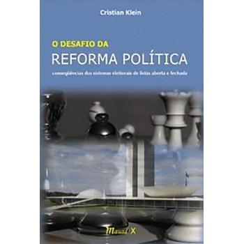 Desafio da Reforma Política:consequências dos sistemas eleitorais de listas aberta e fechada