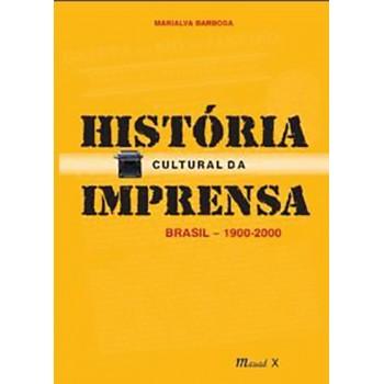 História Cultural da Imprensa - Brasil 1900-2000