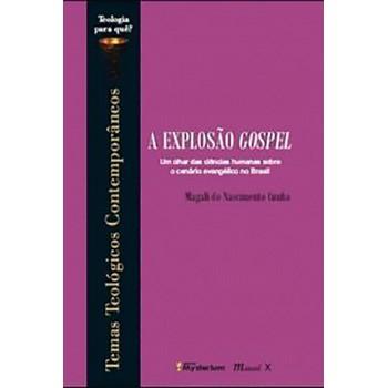 Explosão Gospel, A: Um olhas das Ciências Humanas sobre o cenário evangélico no Brasil