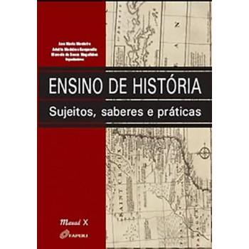 Ensino de História: Sujeitos, Saberes e Práticas
