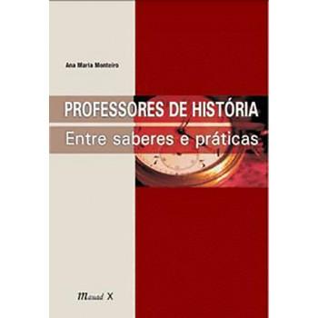 Professores de História: entre saberes e práticas