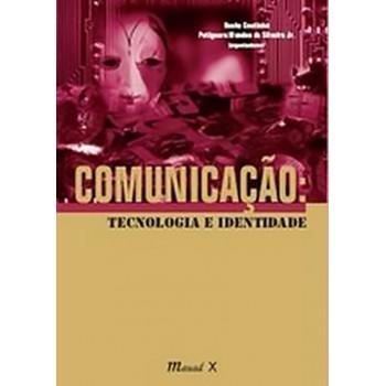 Comunicação: Tecnologia e Identidade
