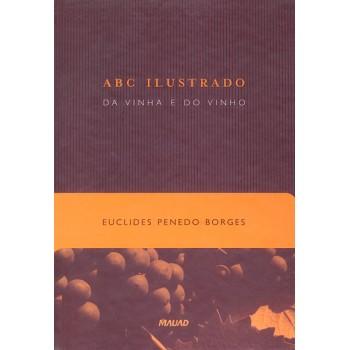 Abc Ilustrado da Vinha e do Vinho: 2a. edição
