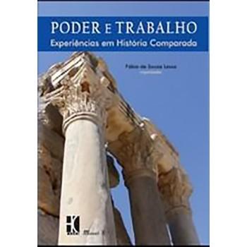 Poder e Trabalho: Experiências em História Comparada