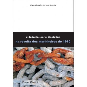 Cidadania, Cor e Disciplina na Revolta dos Marinheiros de 1910