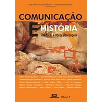 Comunicação e História: Interfaces e Novas Abordagens
