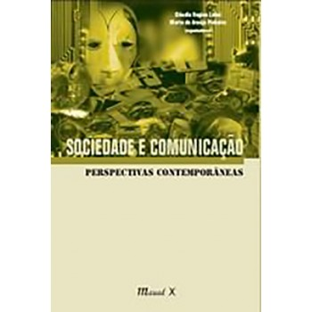 Sociedade e Comunicação: Perspectivas Contemporâneas