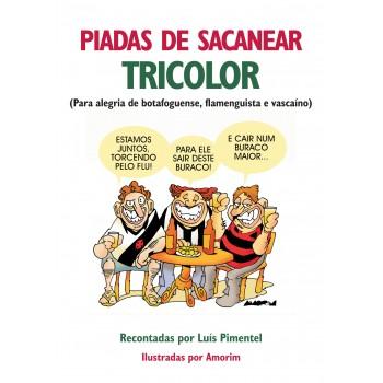 Piadas de Sacanear Tricolor: Para Alegria de Botafoguense, Flamenguista e Vascaíno