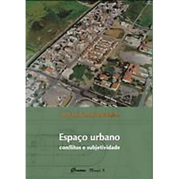 Espaço Urbano: Conflitos e Subjetividades